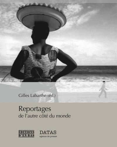 Reportage de l'autre côté du monde par Gilles Labarthe