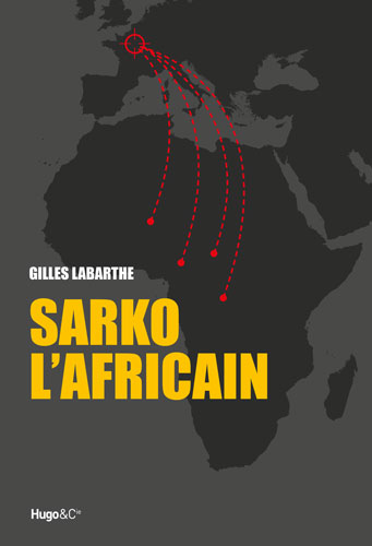 Sarko l'Africain par Gilles Labarthe